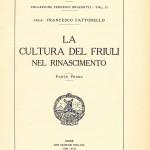 La cultura del Friuli nel Rinascimento - Parte prima (Arti Grafiche Friulane - Udine 1938 - VII