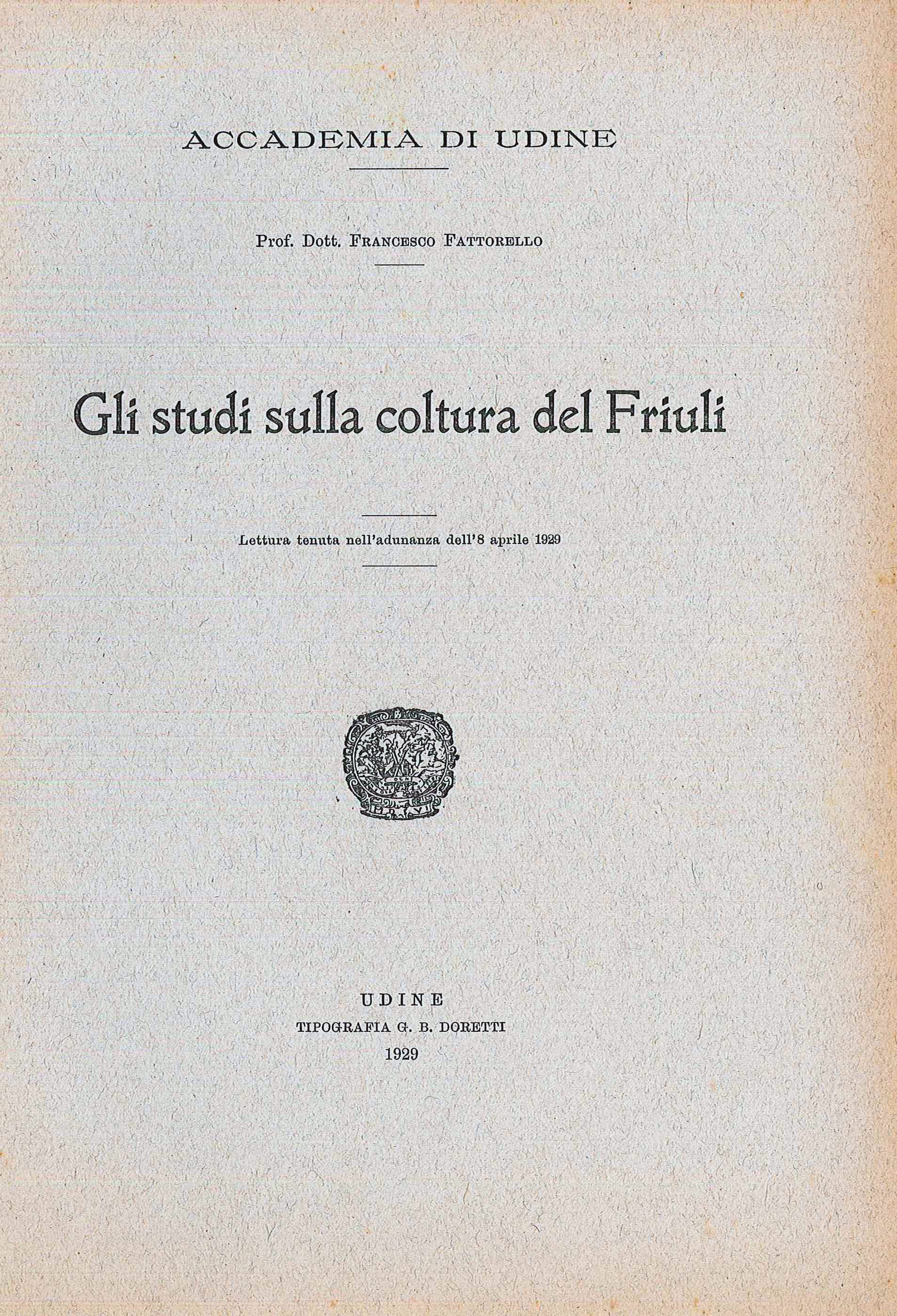 Gli studi sulla coltura del Friuli (Tiprografia G.B. Doretti - Udine 1929)
