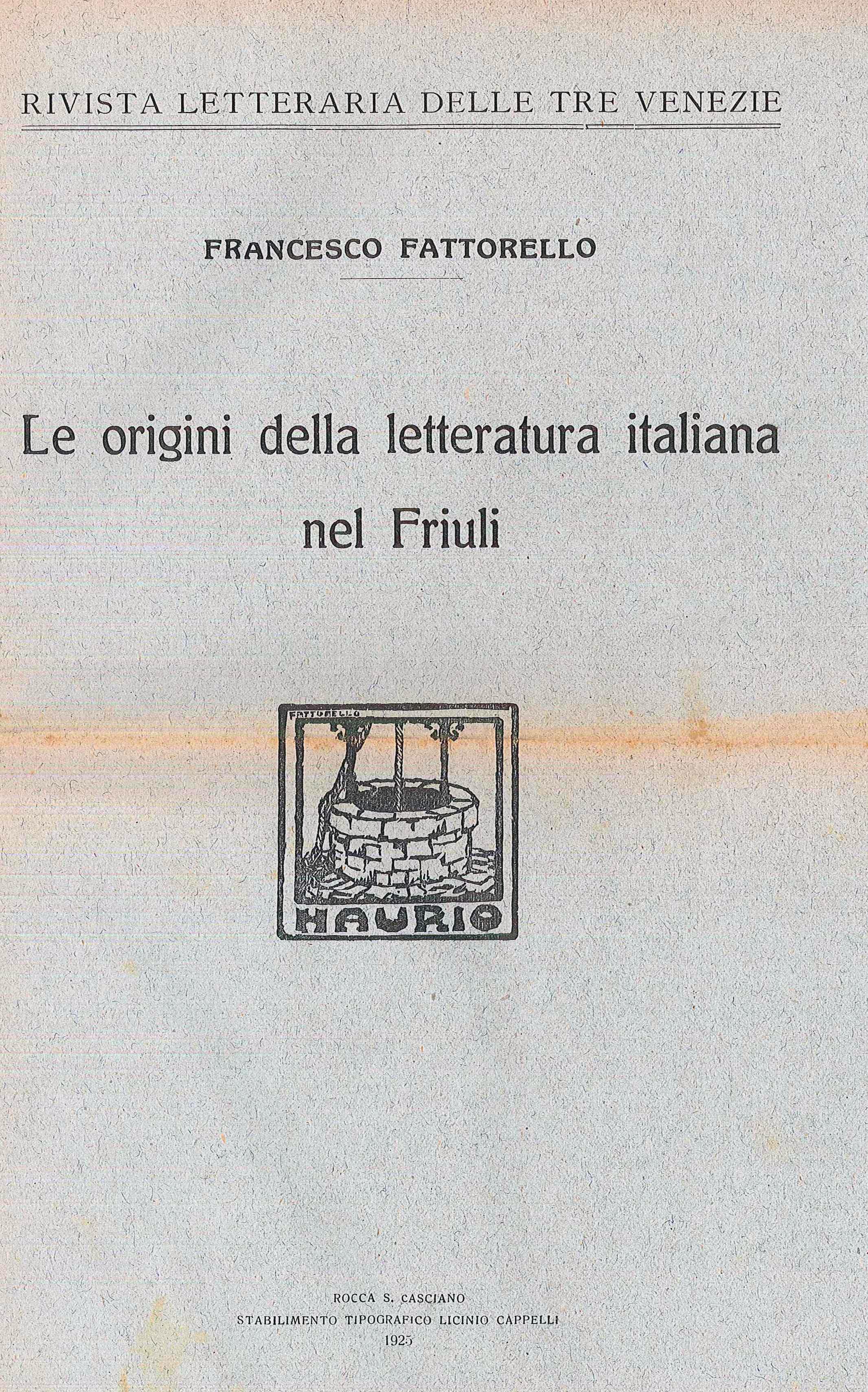 Le origini della letteratura italiana nel Friuli (Stabilimento tipografico Licinio Cappelli - Rocca S. Casciano 1925)