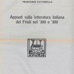 Appunti della letteratura italiana del Friuli nel '200 e '300 (Stabilimento tipografico Licinio Cappelli - Rocca S. Casciano 1925)