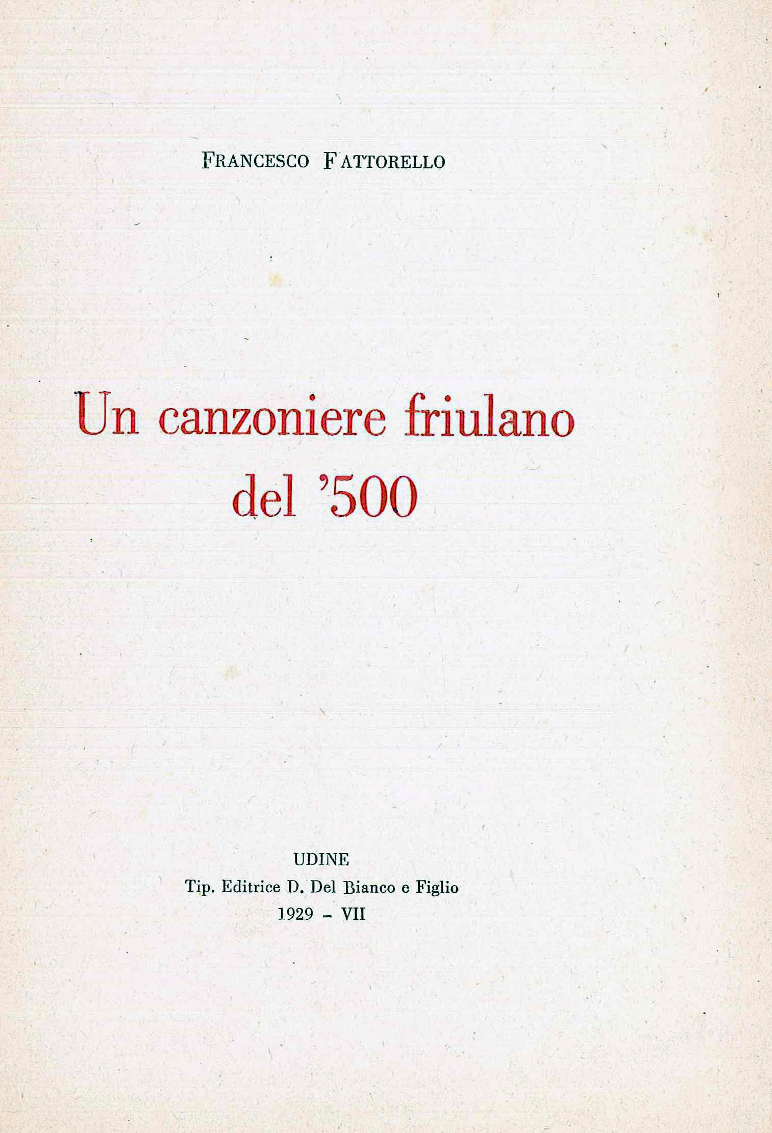 Un canzoniere friulano del '500 (Tipografia D. Del Bianco e figlio - Udine 1929 - VII)