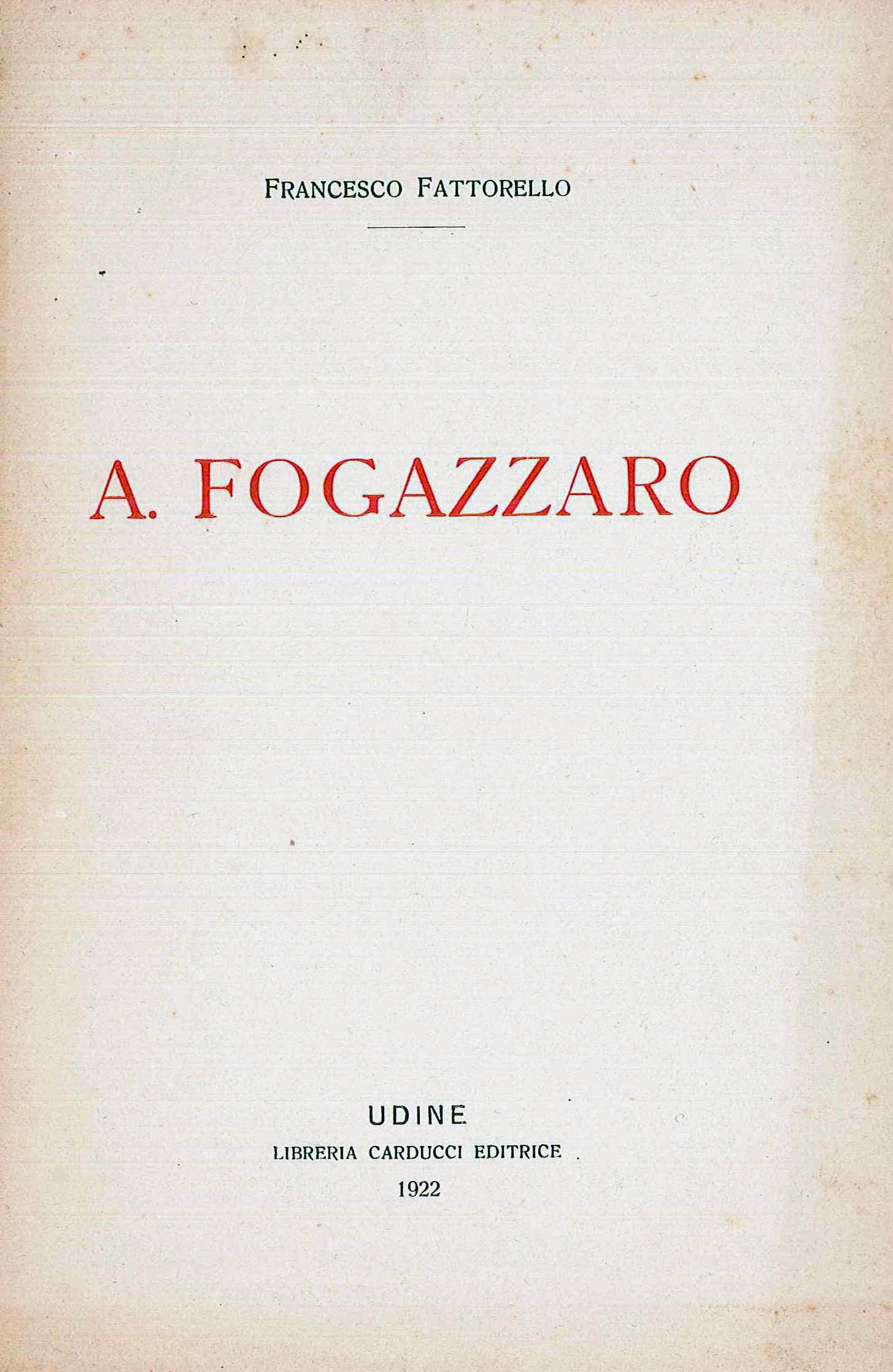 A Fogazzaro (Libreria Carducci - Udine 1922)