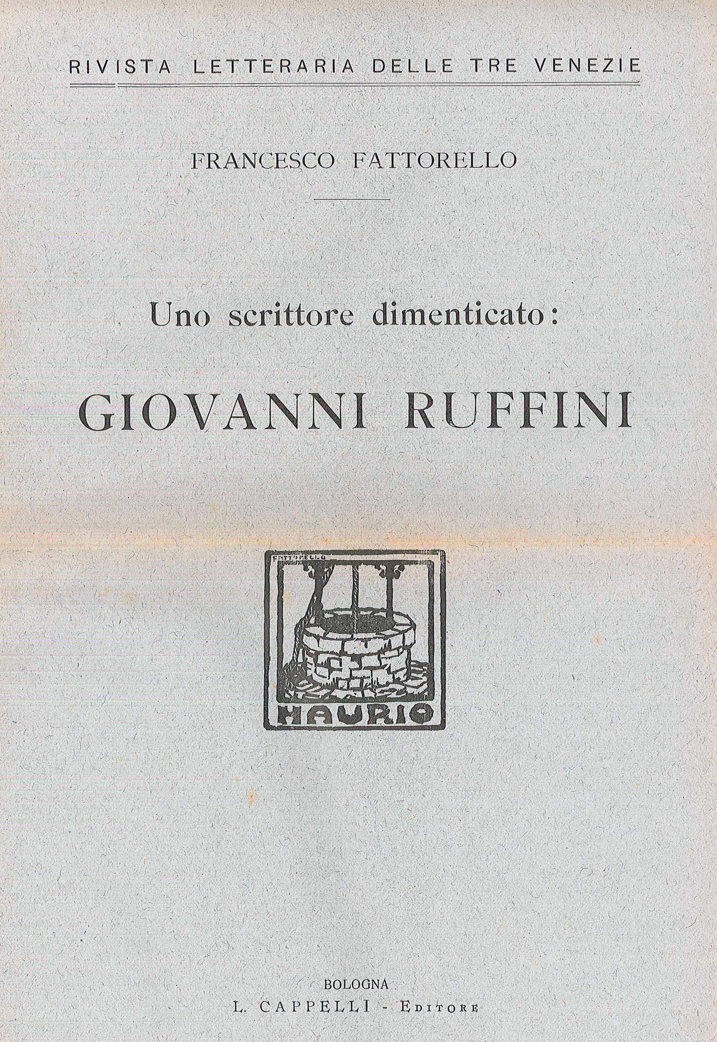 Uno scrittore dimenticato: Giovanni Ruffini (Licinio Cappelli Editore - Bologna)
