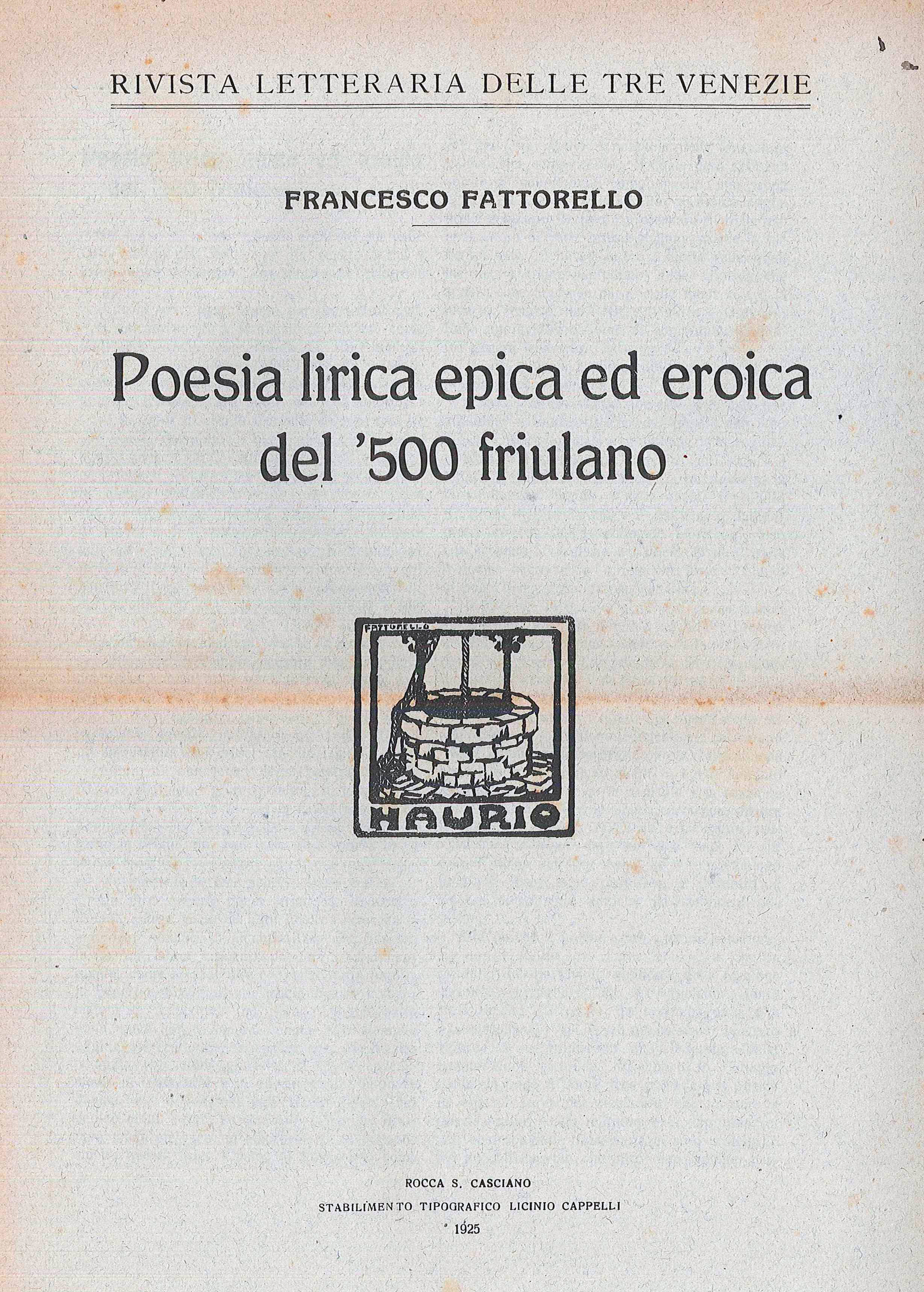 Poesia lirica epica ed eroica del '500 friulano (Stabilimento tipografico Licinio Cappelli - Rocca S. Casciano 1925)